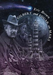 gilbert-and-edgar-on-mars-hc-by-eric-brown-out-of-print--496-p[ekm]210x300[ekm]